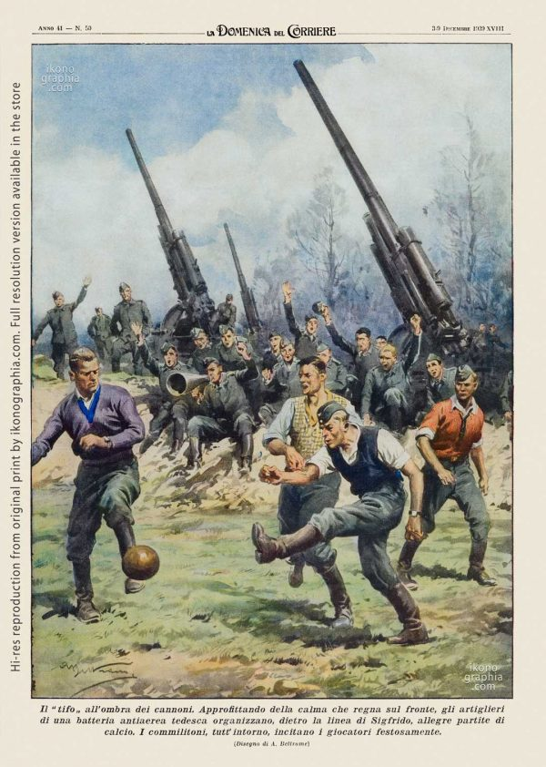 """A plate by Achille Beltrame for """"La Domenica del Corriere"""". Playing football and cheering in the shadow of the guns."""