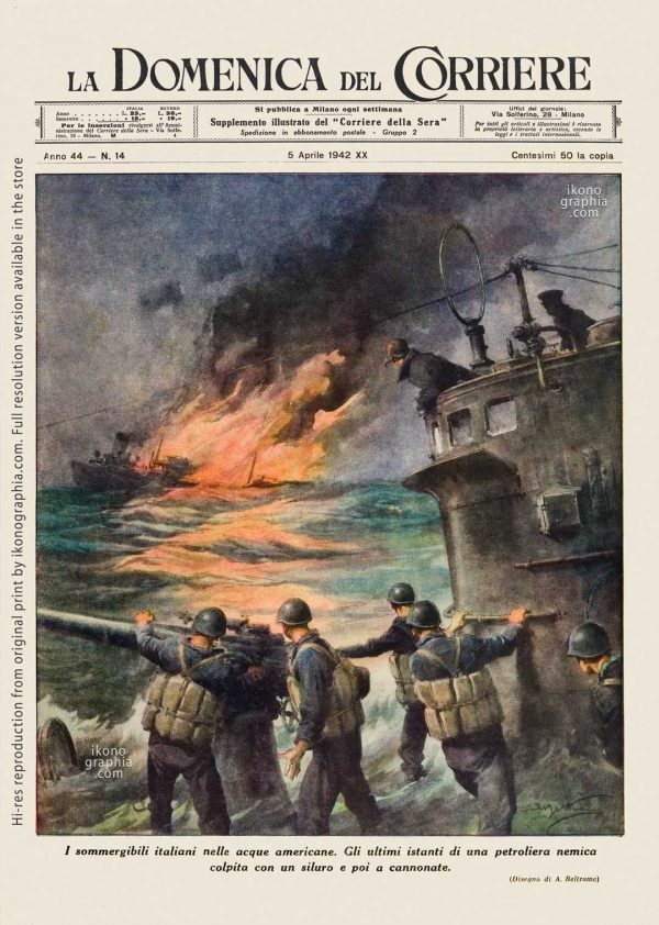 "A plate by Achille Beltrame for ""La Domenica del Corriere"". An Italian submarine sinking an American tanker."