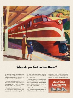 What do you feed an Iron Horse? - American Locomotive Ad - Life Magazine. February 21, 1944