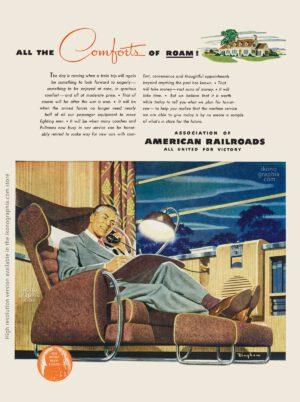 All the Comforts of Roam. American Railroads ad, artwork by James Bingham - Life. April 24, 1944