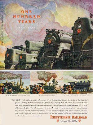 ONE HUNDRED YEARS 1846-1946 - Pennsylvania Railroad ad - Life Magazine. February 18, 1946